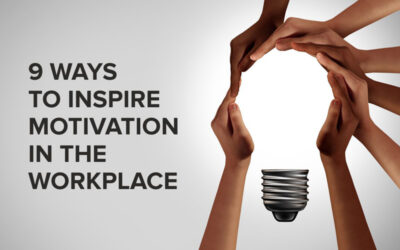 9 Ways to Inspire Motivation in the Workplace